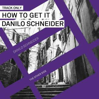 Track // How To Get It – Danilo Schneider