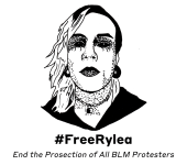 Art of Rylea. Hashtag Free Rylea. End the Prosecution of All B L M Protesters.
