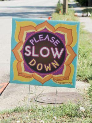 Please Slow Down Sign -- Enough Pie
