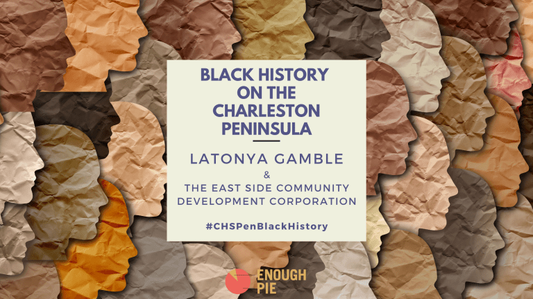Latonya Gamble: Black History on the Charleston Peninsula
