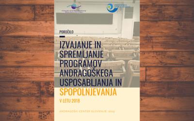 Poročilo o izvedenih programih andragoškega usposabljanja in spopolnjevanja v letu 2018