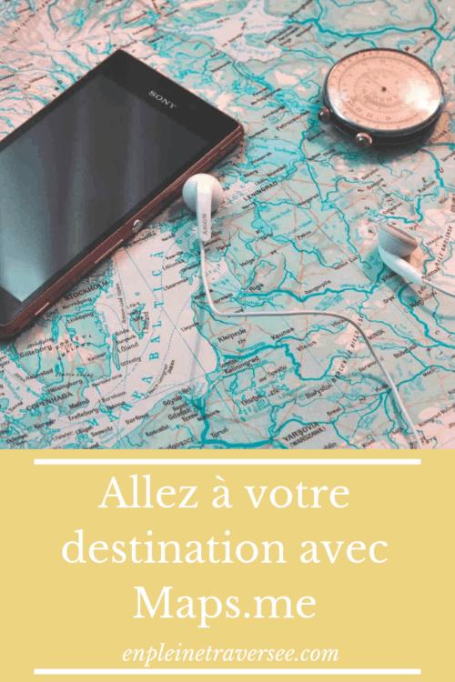 destination Maps.me internet application GPS voyage tourisme vacances coaching conseils accompagnements