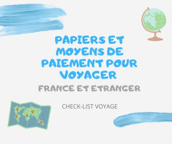 france check list voyage organisation papier paiement etranger tourisme