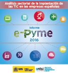 Análisis sectorial de implantación de las TIC en la empresa española (Informe e-Pyme 2016)