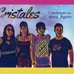 Cristales presenta su disco Ágata