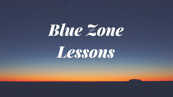 Making it to 100 years old – Blue Zone Lessons