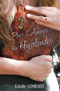 Pour l'amour d'un Highlander d'EULALIE Lombard