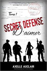 Secret Défense d'aimer t1 (Axelle Auclair)