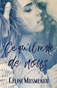 Ce qu'il reste de nous de Céline Musmeaux