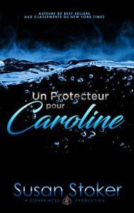 Un protecteur pour Caroline Susan Stoker