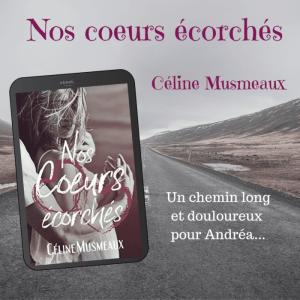 Nos coeurs écorchés de Céline Musmeaux