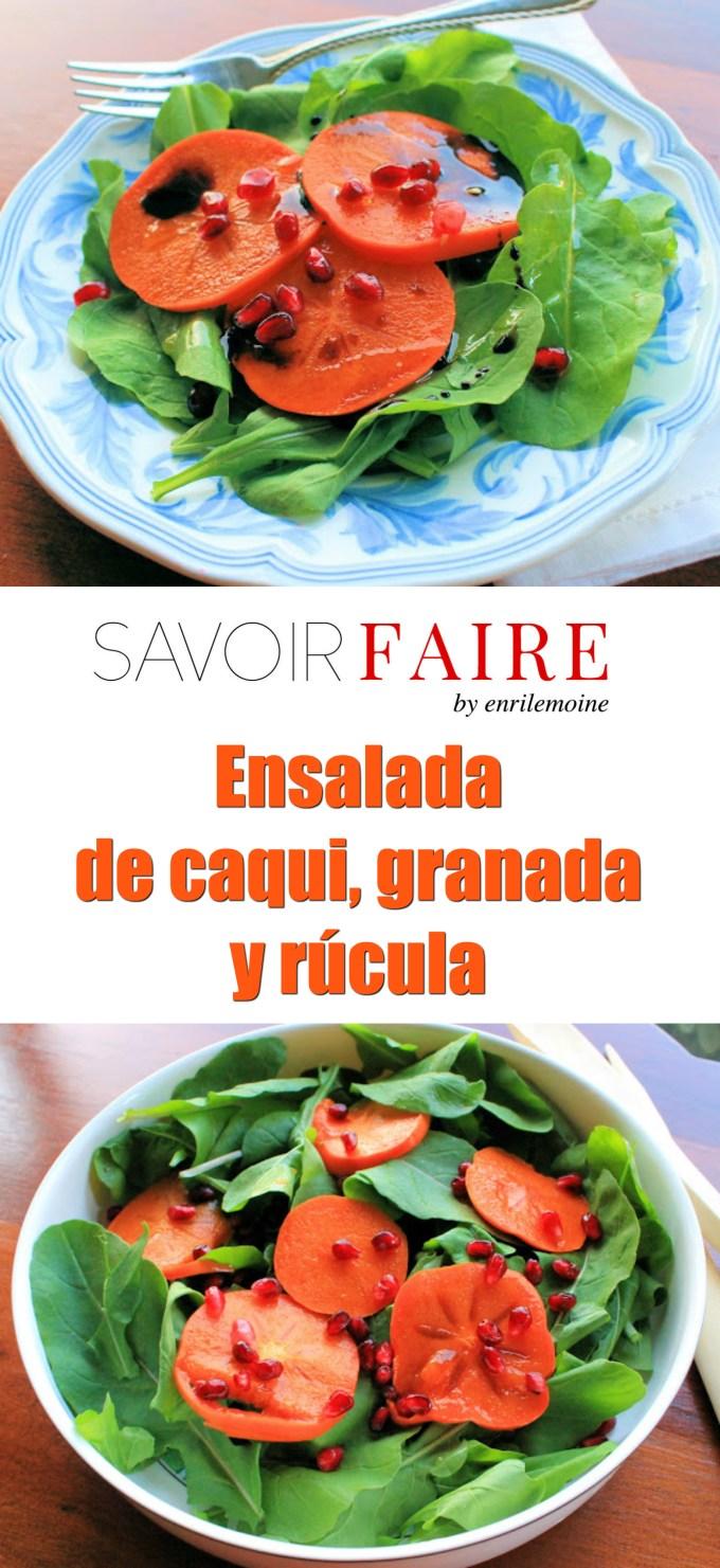 Ensalada de caqui, granada y rúcula - SAVOIR FAIRE by enrilemoine
