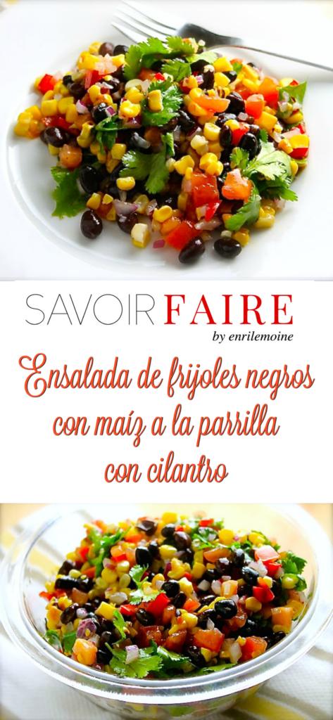 Ensalada de frijoles negros con maíz a la parrilla con cilantro - SAVOIR FAIRE by enrilemoine