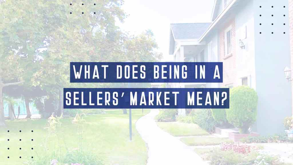being in a sellers' market- enriquehomes