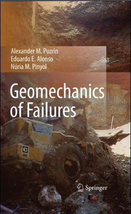 Geomechanics of Failures, Alexander M. Puzrin, Eduardo E. Alonso, Núria M. Pinyol.