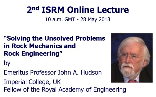 "2ª ISRM Online Lecture: ""Solving the Unsolved Problems in Rock Mechanics and Rock Engineering"", por John Hudson"