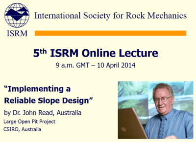 5ª ISRM Online Lecture: «Implementing a Reliable Slope Design», por John Read