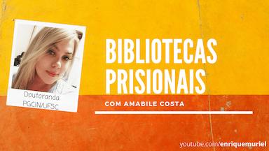 Bibliotecas Prisionais com Amabile Costa