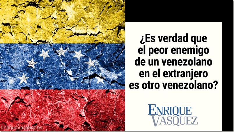 el-peor-enemigo-de-un-venezolano