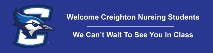 Welcome Creighton Nursing Students