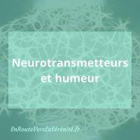 Neurotransmetteurs régulateurs de notre humeur