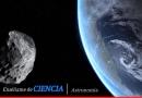 Un asteroide tan grande como 13 estadios de fútbol pasará cerca de la Tierra este fin de semana