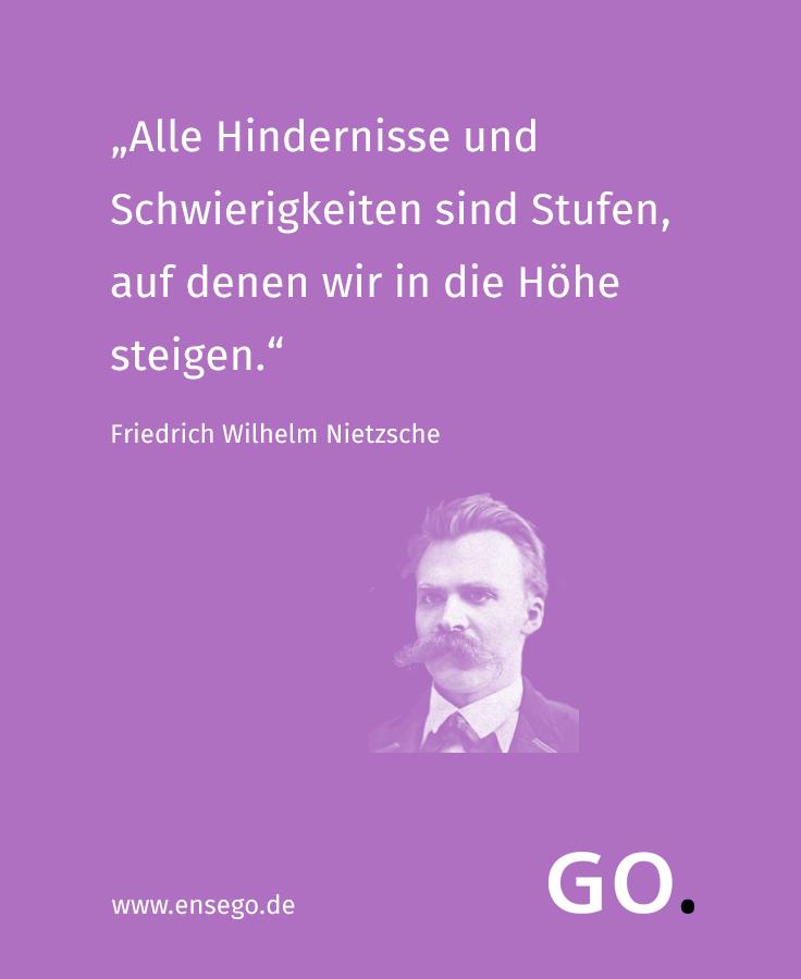 Zitat Nietzsche Zum Zusammenhang Zwischen Hindernissen Schwierigkeiten Und Erfolg