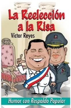 """Nuevo libro de Víctor  Reyes """"La reelección a la risa"""""""