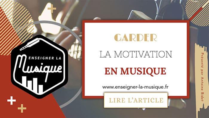 Garder La Motivation - Enseigner La Musique