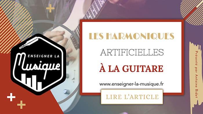 Les Harmoniques Artificielles À La Guitare - Enseigner La Musique
