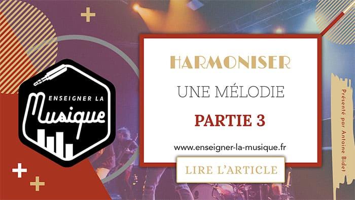 Harmoniser Une Mélodie 3 - Enseigner La Musique