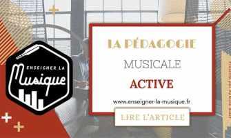 La Pédagogie Musicale Active - Enseigner La Musique