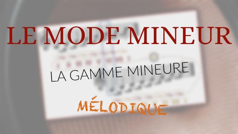 """Image de description de l'article """"Le mode mineur, 3ème partie : la gamme mineure mélodique"""""""