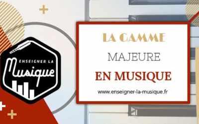 La Gamme Majeure