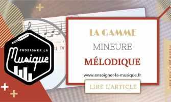 La Gamme Mineure Mélodique - Enseigner La Musique