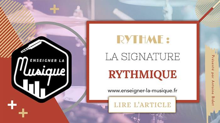 La Signature Rythmique - Enseigner La Musique