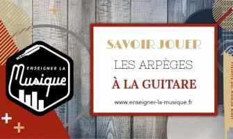Les Arpèges À La Guitare - Enseigner La Musique