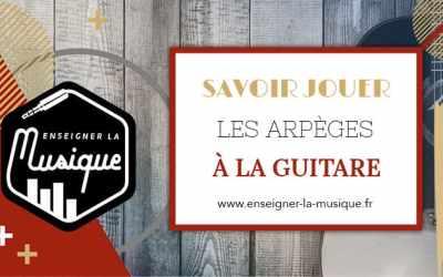 Les Arpèges À La Guitare 🎸