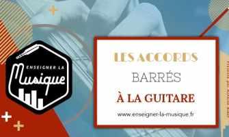 Les Accords Barrés À La Guitare - Enseigner La Musique