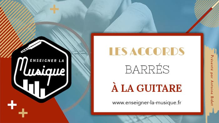 Les Accords Barrés À La Guitare 🎸