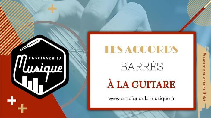 Les Accords Barrés À La Guitare 🎸