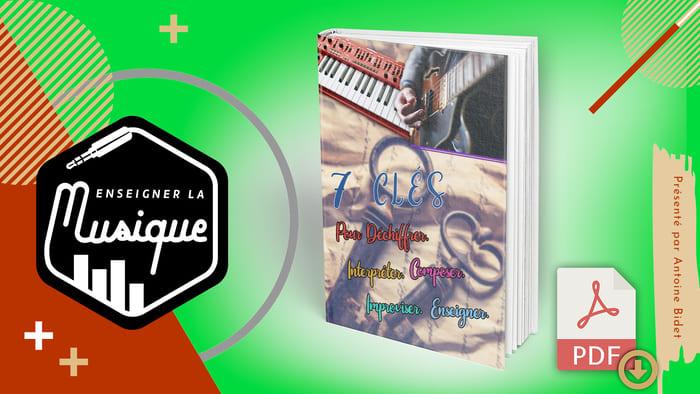 Bonus 6 - 7 Astuces Pour Déchiffrer, Interpréter, Improviser, Composer et Enseigner