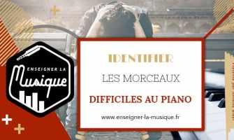 Identifier Les Morceaux Difficiles Au Piano - Enseigner La Musique