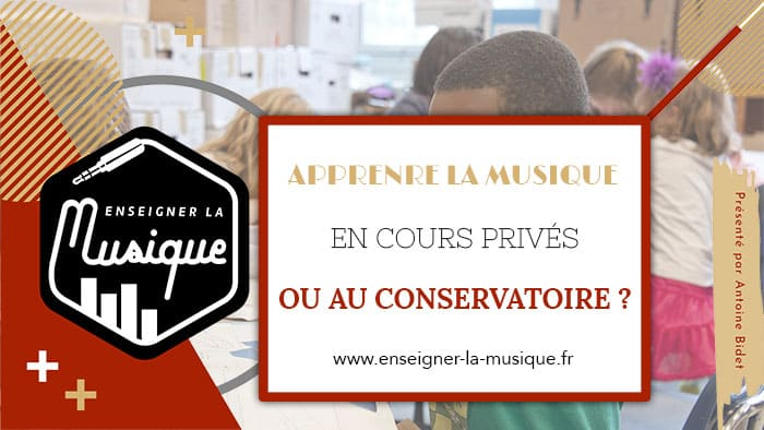 Apprendre la musique en cours privés ou au conservatoire - Enseigner La Musique