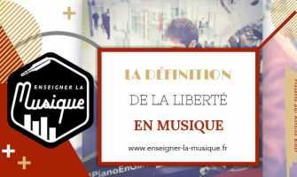 La définition de la liberté en musique - Enseigner La Musique