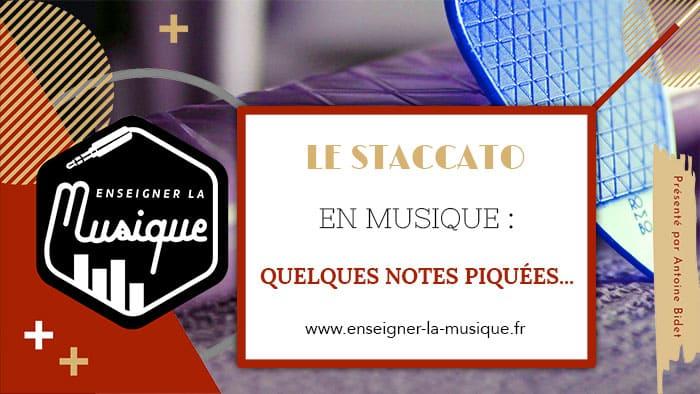 Le staccato - musique suspendue - Enseigner La Musique