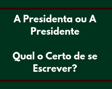 a presidenta ou a presidente