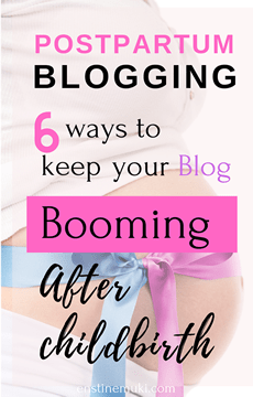 Postpartum blogging - How to maintain an active blog after childbirth as a mom blogger. #postpartum #childbirth
