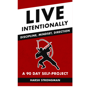 Live Intentionally: Discipline, Mindset, Direction - A 90-Day Self-Project