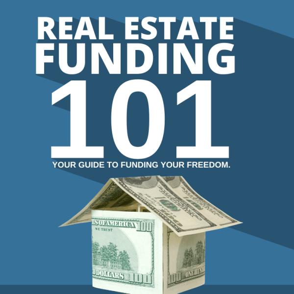 Real Estate Funding 101